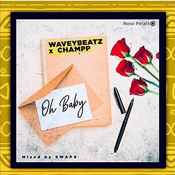 Oh Baby (feat. WaveyBeats)