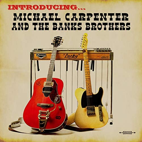 Michael Carpenter and The Banks Brothers