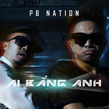 Ai Bang Anh (Ain't No One Like Me)