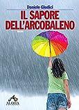 Il sapore dell'arcobaleno (Italian Edition)