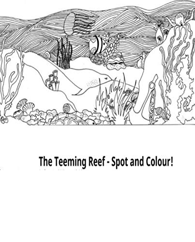 Illustrated the teeming reef spot and colour: kids books ages 3-5 (English Edition)