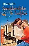Sanddornliebe & Inselglück: Ein Norderney-Liebesroman (Insel-Roman)