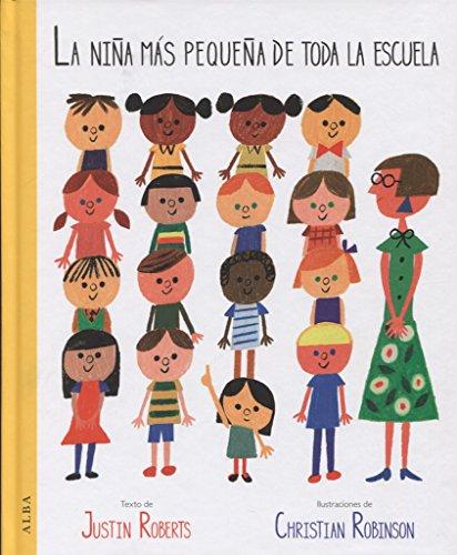 La niña más pequeña de toda la escuela (Infantil Ilustrado)