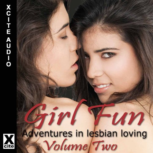 Girl Fun: Adventures in Lesbian Loving, Volume 2 audiobook cover art