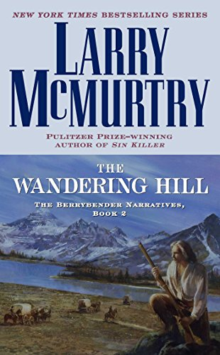 The Wandering Hill: The Berrybender Narratives, Book 2 (English Edition)