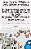 Les crises, accélérateur de la cybermalveillance: Enseignements pratiques tirés de la crise sanitaire de 2020 - Regards croisés d'experts internationaux