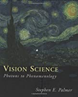 Vision Science: Photons to Phenomenology by Stephen E. Palmer(1999-05-07)