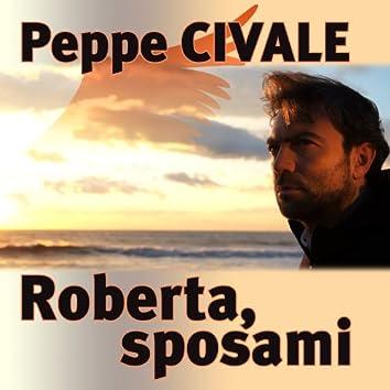 Roberta, Sposami - Single