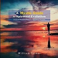 A Mystic Guide to Spiritual Evolution