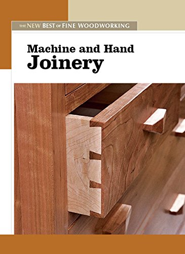 Machine and Hand Joinery (New Best of Fine Woodworking)