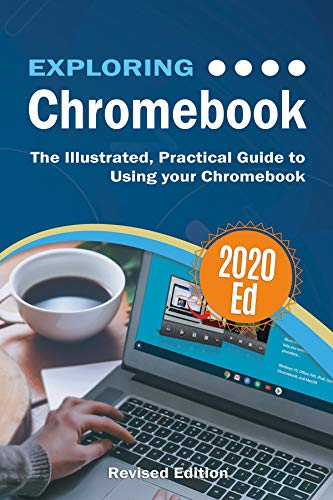 Exploring Chromebook 2020 Edition: The Illustrated,...