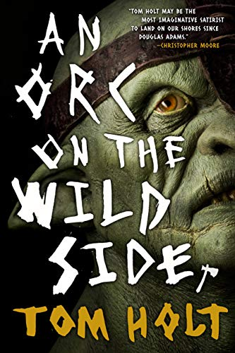 An Orc on the Wild Side by [Tom Holt]