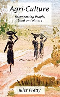 Agri-Culture: Reconnecting People, Land and Nature (English Edition)