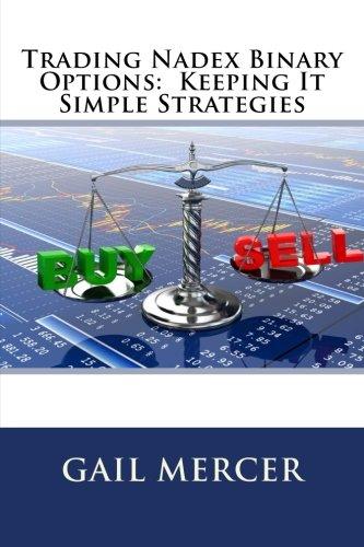 Trading Nadex Binary Options: Keeping It Simple Strategies