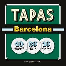 Tapas Barcelona : 40 Recipes 20 Bars 10 Routes