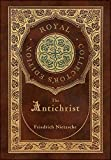 The Antichrist (Royal Collector's Edition) (Annotated) (Case Laminate Hardcover with Jacket)