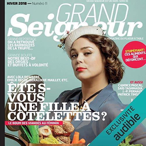 Grand Seigneur. Le magazine du plaisir à table, Mai 2018: Grand Seigneur