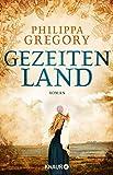 Gezeitenland: Roman von Philippa Gregory