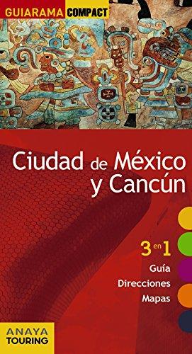 Ciudad de México y Cancún (GUIARAMA COMPACT - Internacional)