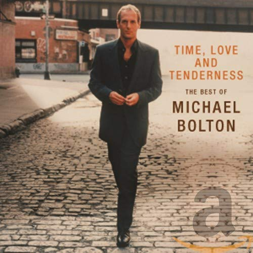 Time, Love and Tenderness The Best of Michael Bolton