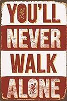 あなたは決して一人で歩くティンウォールサインおかしい鉄絵ヴィンテージメタルプラーク装飾警告サインバーコーヒーパーク用アートワークポスターをぶら下げ