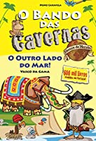 O Bando das Cavernas Heróis do Mundo 3: O Outro Lado do Mar! (Portuguese Edition)