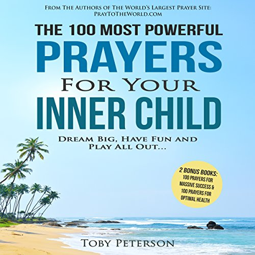 The 100 Most Powerful Prayers for Your Inner Child audiobook cover art