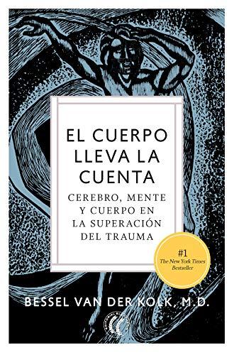 El Cuerpo Lleva La Cuenta Cerebro Mente Y Cuerpo En La Superación Del Trauma Ebook Van Der Kolk Bessel Foz Casals Montserrat Amazon Es Tienda Kindle