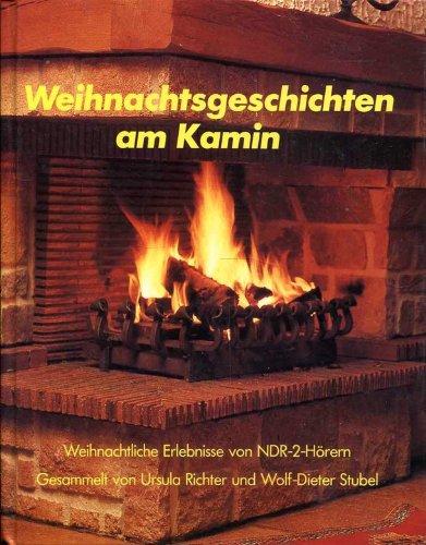 Weihnachtsgeschichten am Kamin I. Weihnachtliche Erlebnisse von NDR 2- Hörern
