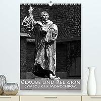 Glaube und Religion - Symbolik in monochrom (Premium, hochwertiger DIN A2 Wandkalender 2022, Kunstdruck in Hochglanz): Der Glaube lebt von der Symbolik (Monatskalender, 14 Seiten )