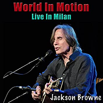 World In Motion (Live In Milan)