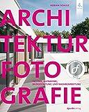 Architekturfotografie: Technik, Aufnahme, Bildgestaltung und Nachbearbeitung (German Edition)