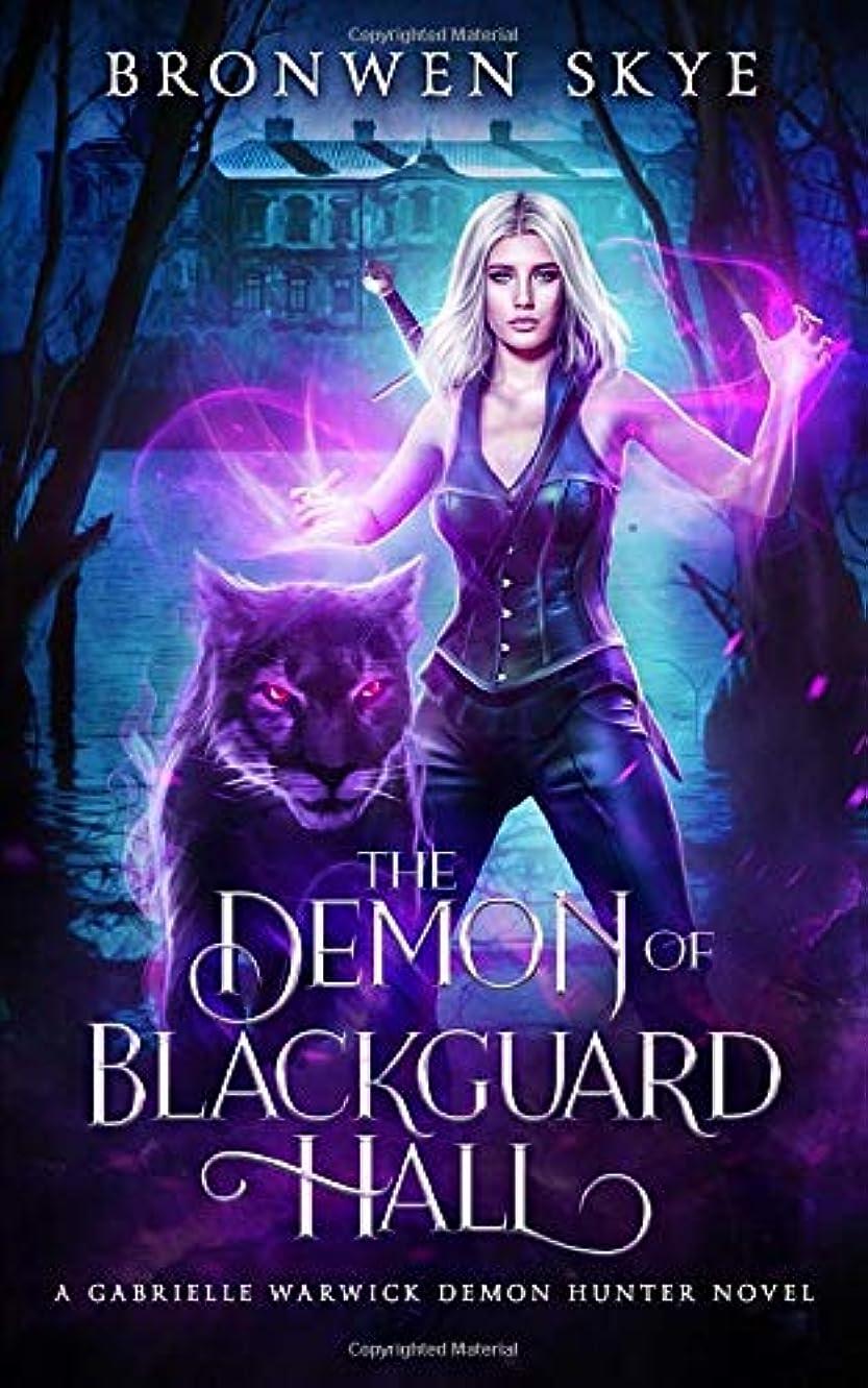紳士あなたは十分ですThe Demon of Blackguard Hall: A Gabrielle Warwick Demon Hunter Novel