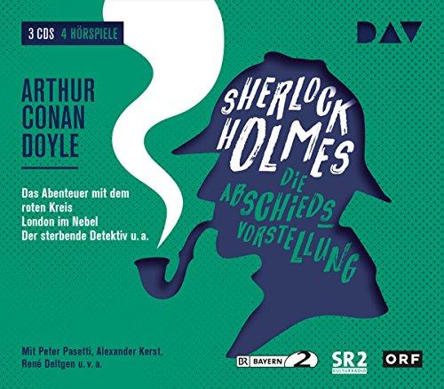 Sherlock Holmes 5 – Die Abschiedsvorstellung: Hörspiele mit Peter Pasetti, Alexander Kerst, René Deltgen u.v.a. (3 CDs) (Sherlock Holmes – die Hörspielklassiker)