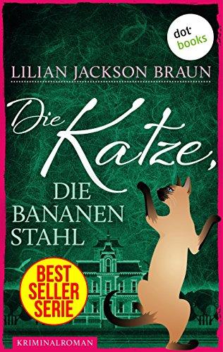Die Katze, die Bananen stahl - Band 27: Die Bestseller-Serie (Die Katze, die ...)