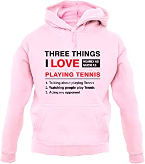 Three Things I Love Nearly As Much As Tennis - Unisex Hoodie/Hooded Top