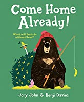 Come Home Already! (Duck & Bear)