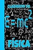 Cuaderno de Física: Cuaderno en blanco de ejercicios física. Ejercicios física universitaria. La ciencia como nunca. Física cuántica para principiantes. Fisica selectividad.