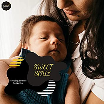 Sweet Soul - Sleeping Sounds For Babies