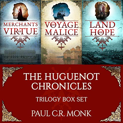 The Huguenot Chronicles, Books 1 - 3 audiobook cover art