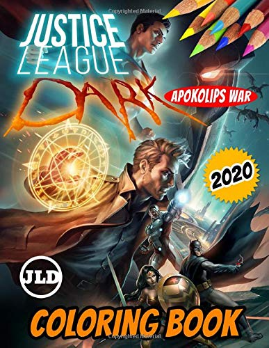 Justice League Dark Colouring book: Justice League Dark Apokolips War 2020 Colouring Book With Amazing Unofficial Illustrations