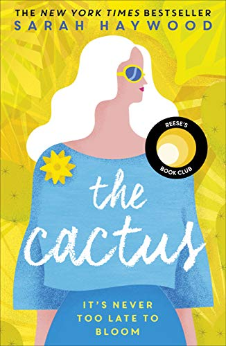 The Cactus: A Reese Witherspoon x Hello Sunshine Book Club Pick (English Edition)