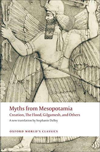 Myths from Mesopotamia: Creation, the Flood, Gilgamesh, and Others (Oxford World's Classics)