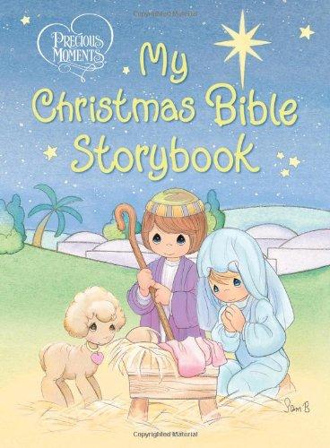 My Christmas Bible Storybook: 00 (Precious Moments (Thomas Nelson))