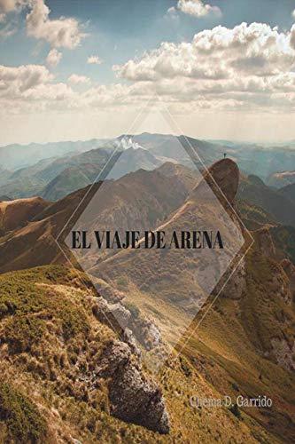 EL VIAJE DE ARENA: Chile, 1973: Un prodigio acontece en las arenas de Atacama durante la sangrienta caída de Allende