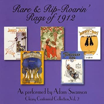 Rare & Rip-Roarin' Rags of 1912