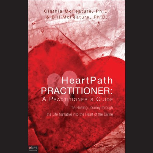 HeartPath Practitioner: A Practitioner's Guide  Audiolibri