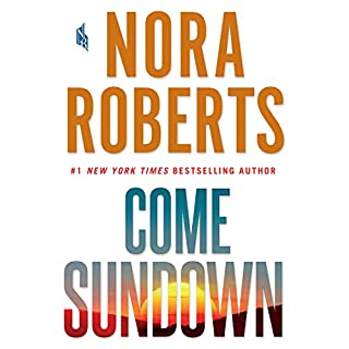 Come Sundown                   Written by:                                                                                                                                 Nora Roberts                               Narrated by:                                                                                                                                 Elisabeth Rodgers                      Length: 17 hrs and 17 mins     137 ratings     Overall 4.4