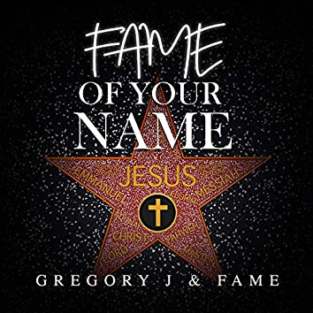 Fame of Your Name