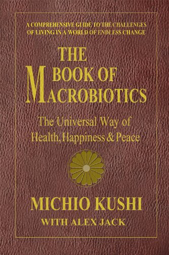 Compare Textbook Prices for The Book of Macrobiotics: The Universal Way of Health, Happiness & Peace Revised Edition ISBN 9780757003424 by Kushi, Michio,Jack, Alex